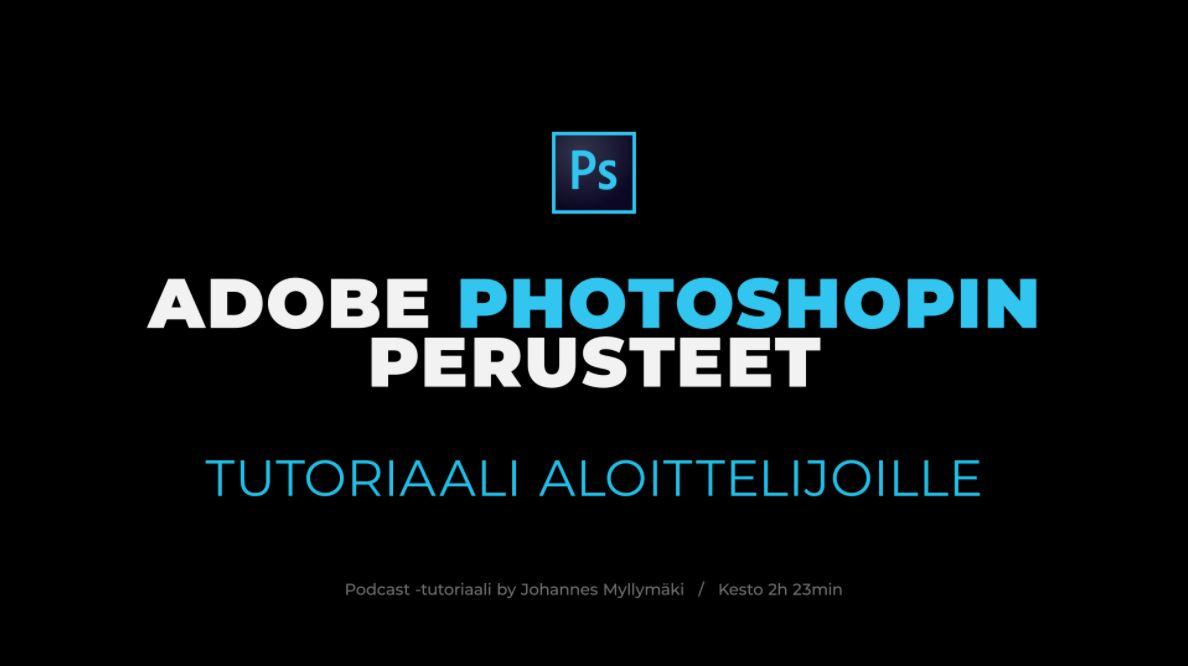 Kuvankäsittelyohjelma Adobe Photoshopin perusteet