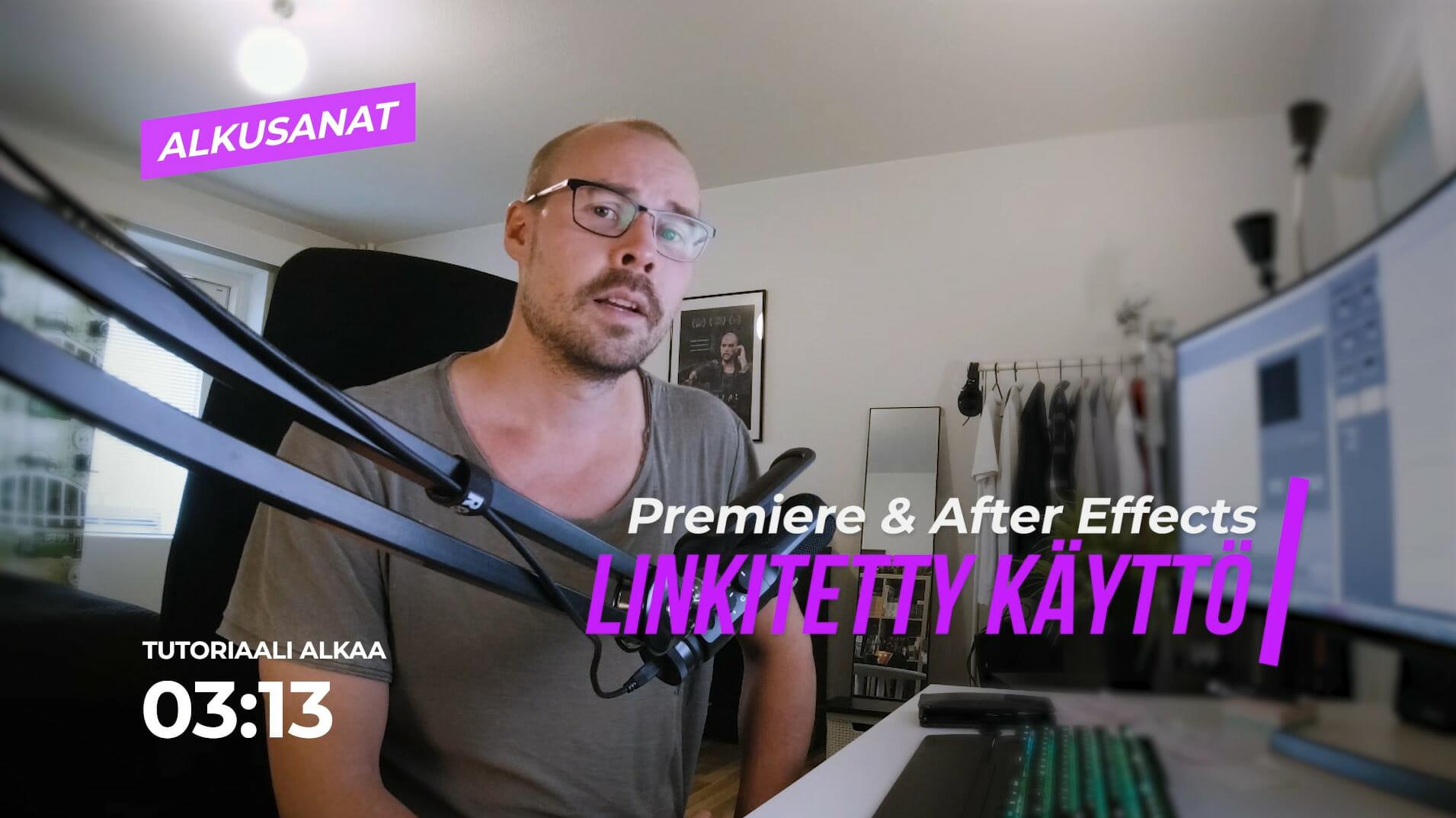 Adobe Premiere pro ja After Effects linkitetty käyttö alkusanat