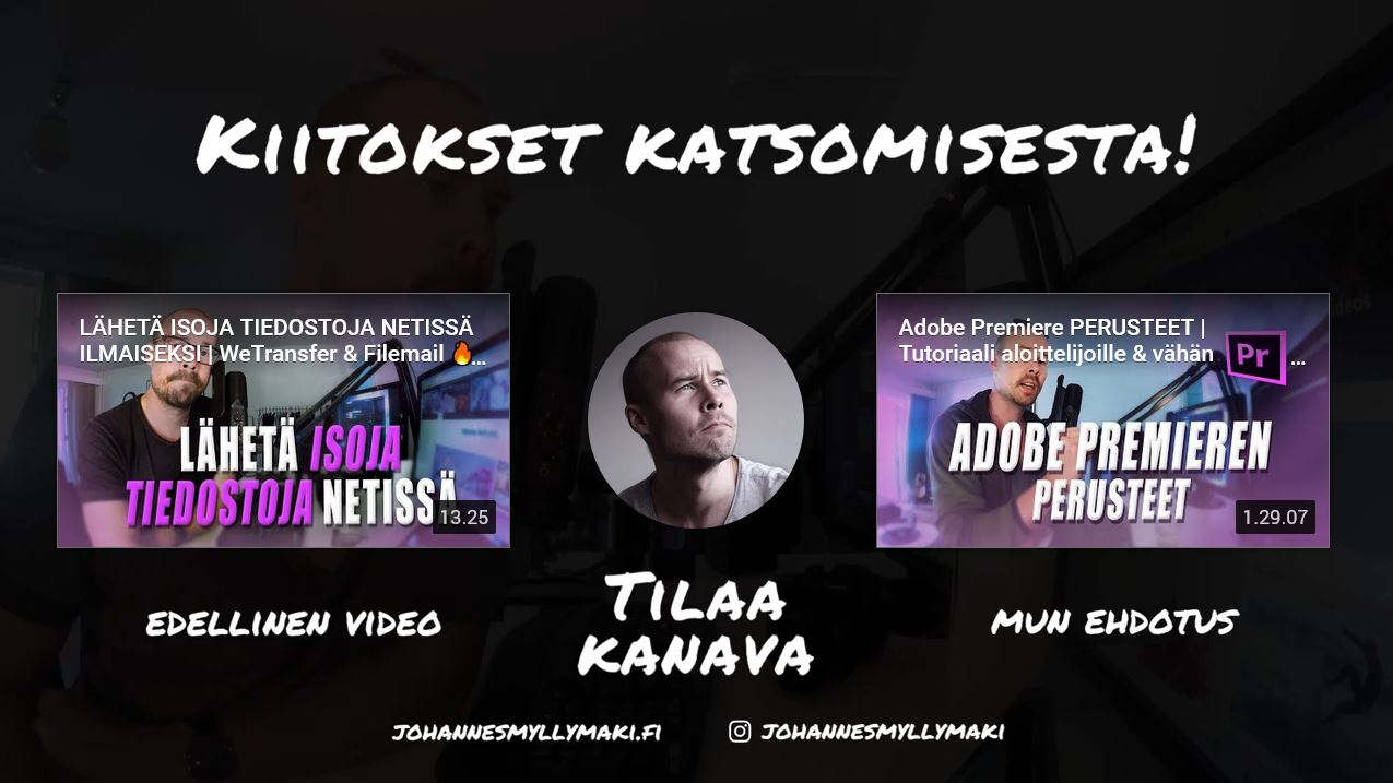 youtube kanava end screen lopetuskuva johannes myllymaki